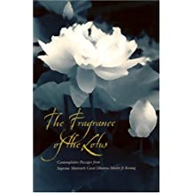 Fragrance Of The Lotus: Contemplative Passages From Supreme Matriarch Great Dharma Master Ji Kwang