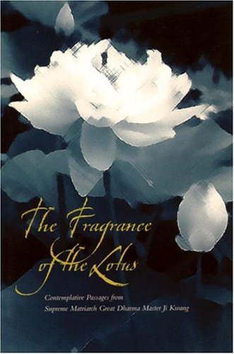 Download Fragrance Of The Lotus: Contemplative Passages From Supreme Matriarch Great Dharma Master Ji Kwang ebook