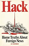 Hack! : Home Truths about Foreign News, Harriman, Ed, 0862327059