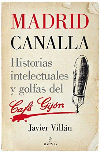 Amazon.com: Madrid canalla (Memorias y biografías) (Spanish ...