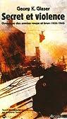 Secret et violence : Chronique des années rouge et brun (1920-1945) par Glaser