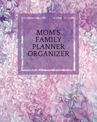 Mom's Family Planner Organizer: Purple Floral Parents Ultimate Household Managment Book | Add Details of 4 Children, Emergency Infromation, School ... Paperback (Family Stationery) (Volume (Moms Ultimate Family Organizer)