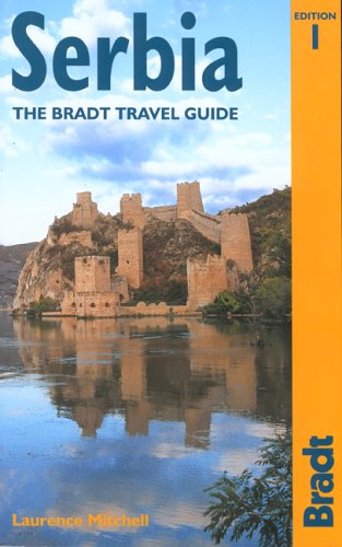 Serbia: The Bradt Travel Guide