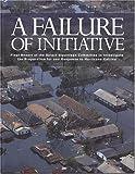 A Failure of Initiative, , 0160754259