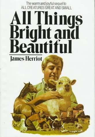 Read All Creatures Great And Small All Things Bright And Beautiful By James Herriot