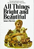 All Things Bright and Beautiful, James Herriot, 0312020309