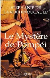 Le mystère de Pompéi, La Rochefoucauld, Stéphanie de
