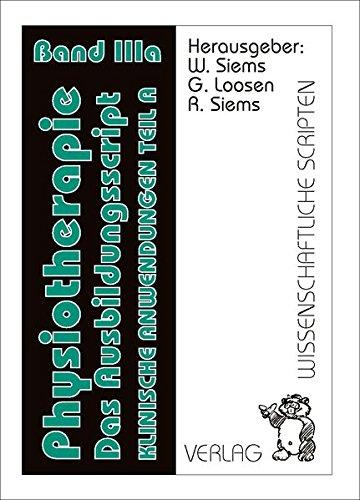 Physiotherapie - Das Ausbildungsscript Band 3a: Band 3a, Klinische Anwendungen