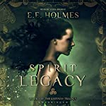 Spirit Legacy: The Gateway Trilogy, Book 1 | E. E. Holmes