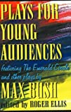 Plays for Young Audiences, Max Bush, 1566081106