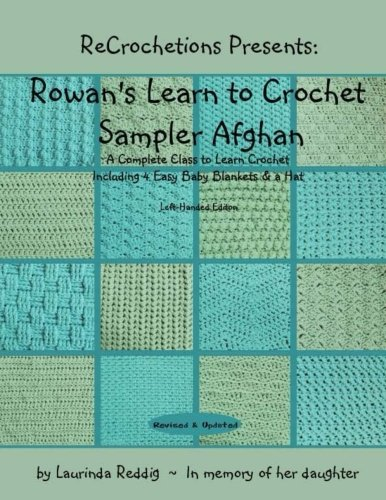 ReCrochetions Presents: Rowan's Learn to Crochet Sampler Afghan, Left-Handed (Learn To Crochet Afghan)