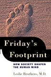 Friday's Footprint: How Society Shapes the Human Mind