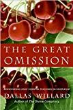 The Great Omission: Reclaiming Jesus8217;s Essential Teachings on Discipleship