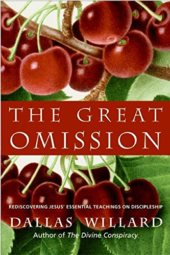Download The Great Omission: Reclaiming Jesus's Essential Teachings on Discipleship pdf epub