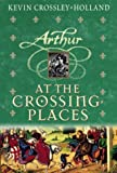 At The Crossing Places (hc) (Arthur Trilogy)