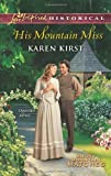His Mountain Miss, Karen Kirst, 0373829612