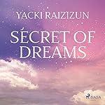 Secret of Dreams | Yacki Raizizun