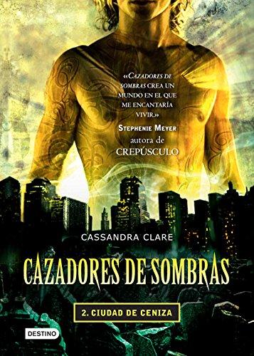 Cazadores de sombras 2. Ciudad de ceniza (Edición mexicana): Saga Cazadores de sombras (Spanish Edition)