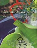 Vegan World Fusion Cuisine : The Cookbook and Wisdom Work by the Chefs of the Blossoming Lotus Restaurant with a special foreword by Dr. Jane Goodall, Reinfeld, Mark and Rinaldi, Bo, 0975283707
