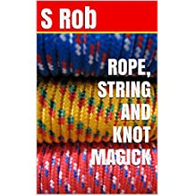 ROPE, STRING AND KNOT MAGICK