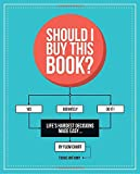 Stop before making another terrible decision again! Let this book put you on the right path.  Should you add your mom as a friend on Facebook? How about getting that face tattoo? Is it the right time to quit your job? You're at a child's birthday pa...