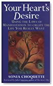 Your Heart's Desire: Using the Laws of Manifestation to Create the Life You Want
