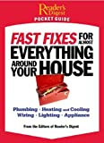 Fast Fixes for Almost Everything Around Your House, Reader's Digest Editors, 0762108509