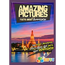 Amazing Pictures and Facts About Bangkok: The Most Amazing Fact Book for Kids About Bangkok (Kid's U)