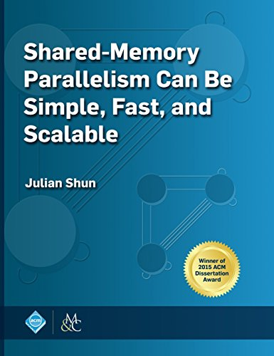 Shared-Memory Parallelism Can be Simple, Fast, and Scalable (Acm Books) by ACM Books