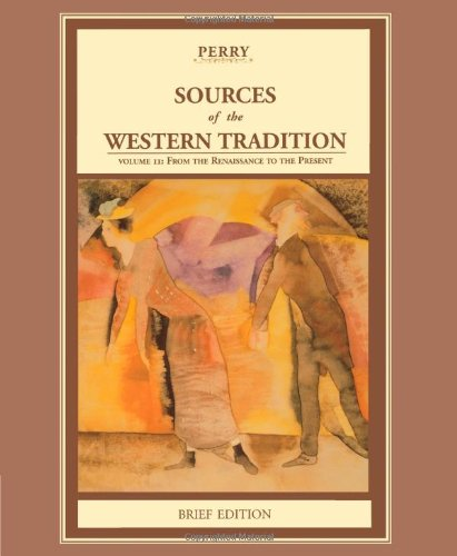 Sources Of The Western Tradition: Volume 2: From The Rennaissance To The Present, Brief Edition
