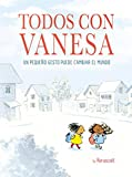 Todos con Vanesa / I Walk with Vanessa: A Story About a Simple Act of Kindness (Spanish Edition)