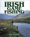 Irish Game Fishing, Paul Sheehan, 185310843X