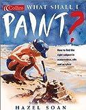 What Shall I Paint?, Hazel Soan, 0007105762