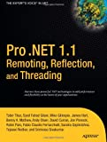 Pro . NET 1. 1 Remoting, Reflection, and Threading, Tejaswi Redkar and Syed Fahad Gilani, 1590594525