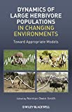 img - for Dynamics of Large Herbivore Populations in Changing Environments: Towards Appropriate Models book / textbook / text book