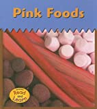 Pink Foods, Isabel Thomas, 140346314X