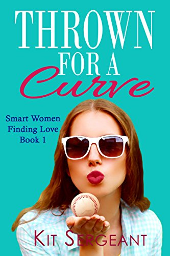 Thrown for a Curve (Smart Women Finding Love Book 1)