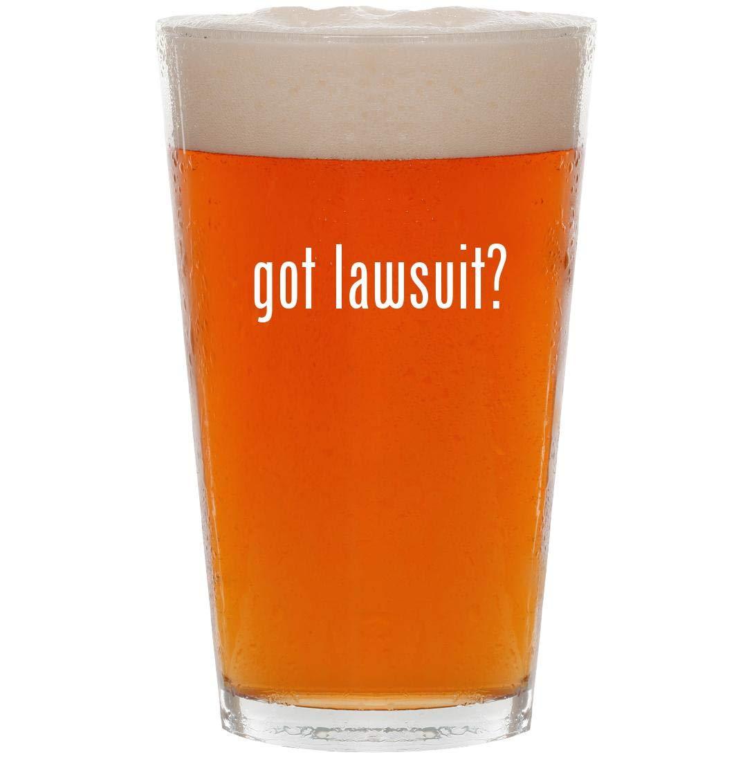 got lawsuit? - 16oz Pint Beer Glass