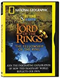 National Geographic Video: Beyond the Movie - The Lord of the Rings - The Fellowship of the Ring