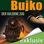 Der goldene Zug | Miroslaw Bujko