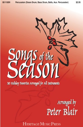 Songs of the Season - Percussion (Sd, Bd, Bells, Aux. Perc.): 30 Holiday Favorites Arranged for All Instruments