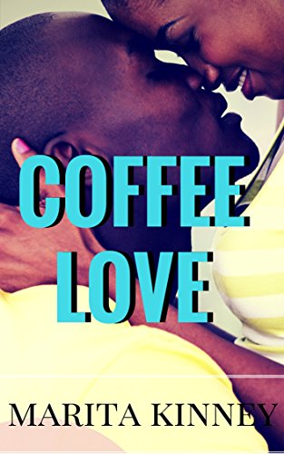 Search : African American Christian Romance: Coffee Love (The SNow Series Through Thick and Thin)
