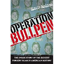 Operation Bullpen: The Inside Story of the Biggest Forgery Scam in American History