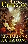 Le Livre des Martyrs, tome 1 : Les Jardins de la Lune par Erikson