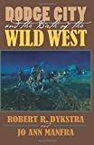img - for Dodge City and the Birth of the Wild West book / textbook / text book