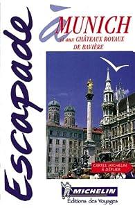 Munich et les Châteaux royaux de Bavière, N°6582 par Guide Michelin