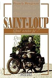 """""""Qui suis-je?"""" Saint-Loup"""