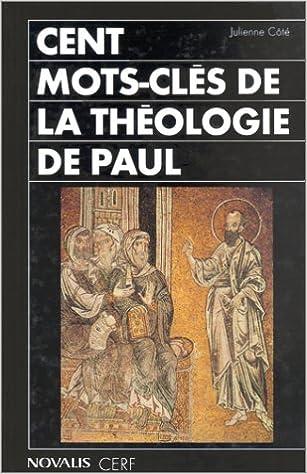 Télécharger en ligne Cent mots-clés de la théologie de Paul pdf ebook