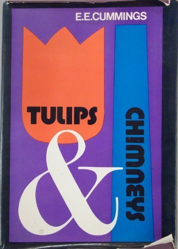 Tulips and Chimneys: The Original 1922 Manuscript With the 34 Additional Poems from and I.E. Ampersand