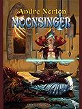 Moonsinger (Moonsinger combo volumes Book 1)